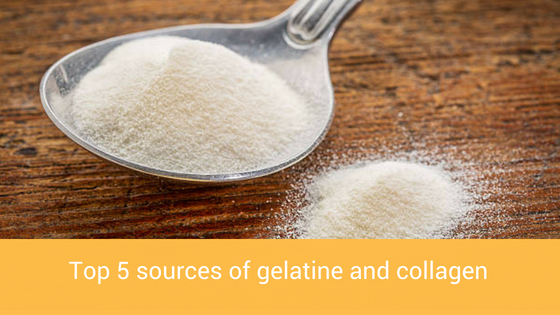 Top 5 sources of gelatine and collagen